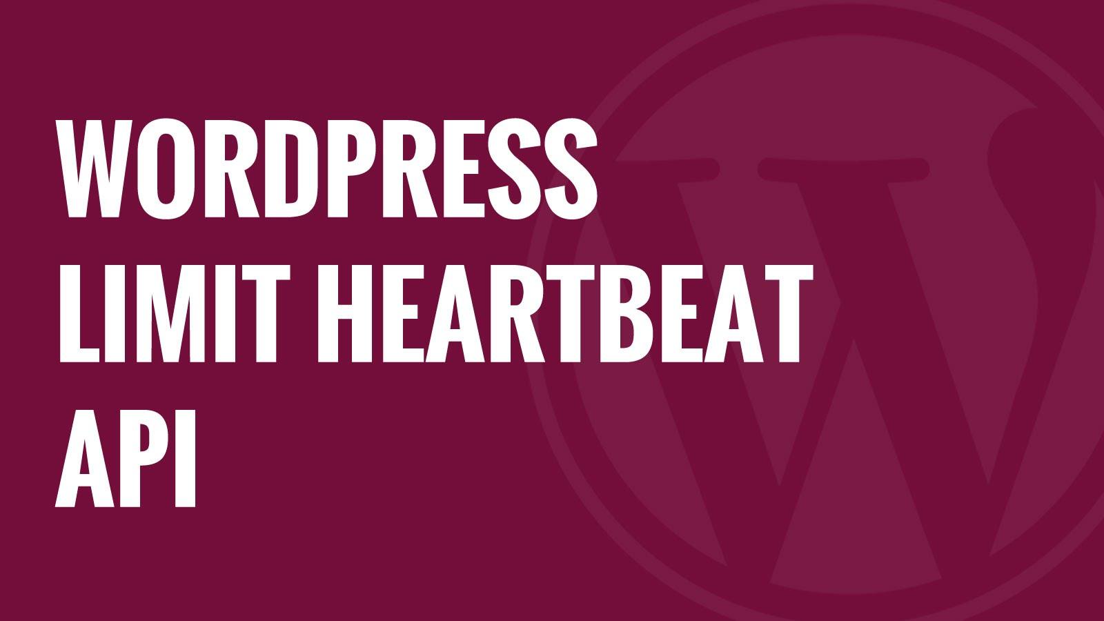 Limit WordPress HeartBeat